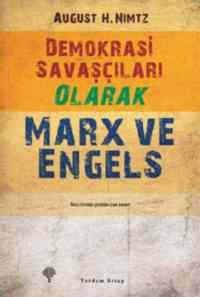 Demokrasi Savaşçıları Olarak Marx Ve Engels