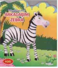 Dokun Hisset Dizisi Arkadaşım Zebra