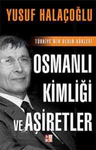 Osmanlı Kimliği ve Aşiretler-Türkiyenin Derin Kökleri