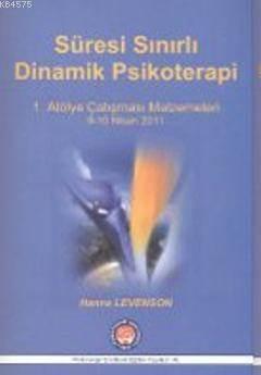 Süresi Sınırlı Dinamik Psikoterapi 1. Atölye Çalışması Malzelemeleri; Time-Limited Dynamic Psychotherapy 1. Workshop Materials