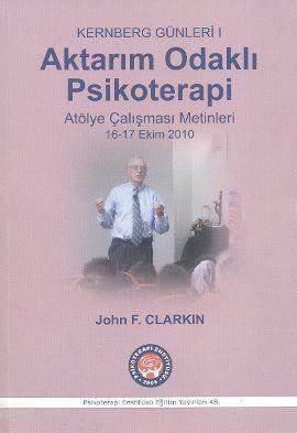 Aktarım Odaklı Psikoterapi; Kernberg Günleri 1