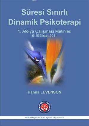 Süresi Sınırlı Dinamik Psikoterapi; 1. Atölye Çalışması Metinleri 9-10 Nisan 2011