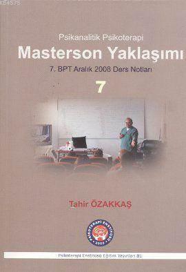 Masterson Yaklaşımı; Psikanalitik Psikoterapi - 7. BPT Aralık 2008 Ders Notları
