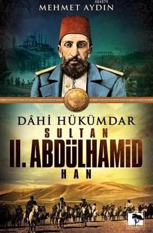 Sultan II. Abdülhamid Han; Dahi Hükümdar