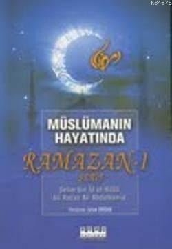 Müslümanın Hayatında Ramazan-I Şerif