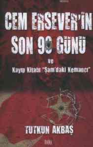 """Cem Ersever'in Son 90 Günü ve Kayıp Kitabı """"Şam'daki Kemancı"""""""