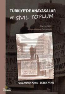 Türkiye'de Anayasalar ve Sivil Toplum - ( 1961-1962 Anayasalarının Sosyolojisi )