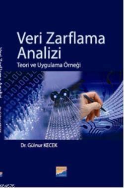 Veri Zarflama Analizi; Teori Ve Uygulama Örneği