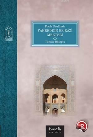Fıkıh Usulünde Fahreddin er-Râzî Mektebi