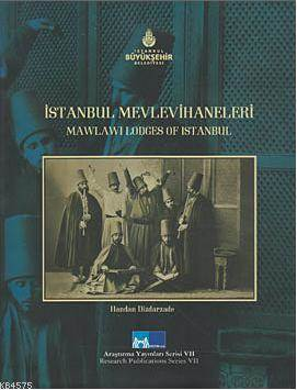 Istanbul Mevlevihaneleri; Mawlawi Lodges of Istanbul