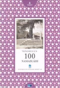İstanbul'un 100 Namazgahı