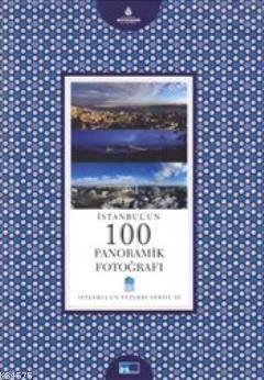 İstanbul'un 100 Panoramik Fotoğrafı