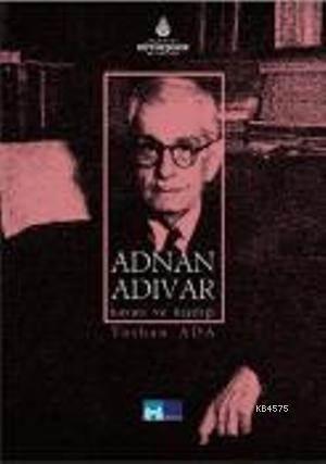 Adnan Adivar Hayati ve Kisiligi