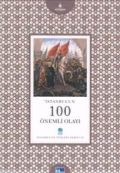 İstanbul'un 100 Önemli Olayı