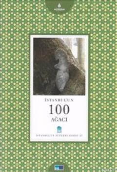 İstanbul'un 100 Ağacı; İstanbul'un Yüzleri Serisi 27