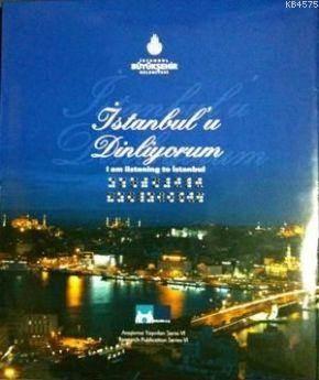 İstanbul'u Dinliyorum; I an  Listening to İstanbul