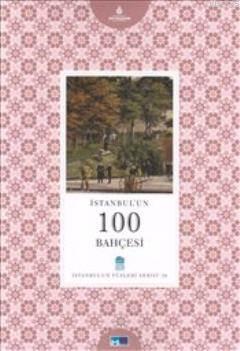 İstanbul'un 100 Bahçesi; İstanbul'un Yüzleri Serisi 36