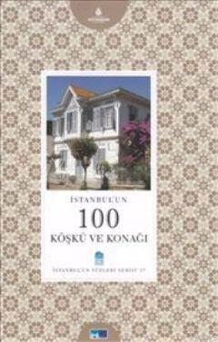 İstanbul'un 100 Köşkü ve Konağı
