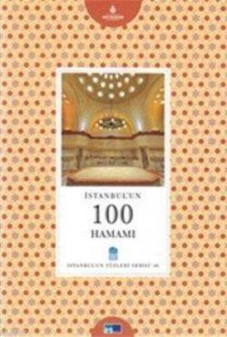 Istanbul'un 100 Hamami; Istanbul'un Yüzleri Serisi 46