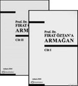 Prof. Dr. Fırat Öztan'a Armağan (İki Cilt)