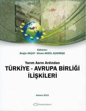 Yarim Asrin Ardindan Türkiye-Avrupa Birligi Iliskileri