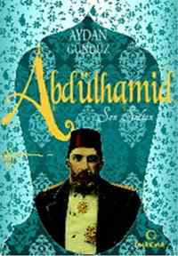 Abdülhamid Son Sultan