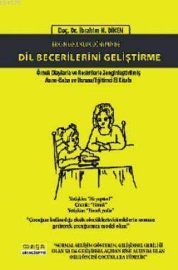Erken Çocukluk Döneminde Dil Becerilerini Geliştirme; Örnek Olaylarla Ve Resimlerle Zenginleştirilmiş Anne-Baba Ve Uzman Eğitimci El Kitabı