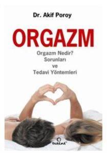 Orgazm- Orgazm Nedir Sorunları ve Tedavi Yöntemleri