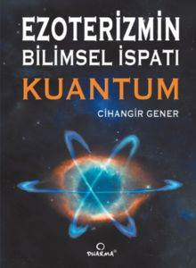 Ezoterizmin Bilimsel İspatı Kuantum