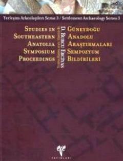 Güneydoğu Anadolu Araştırmaları Sempozyum Bildirileri; Studies in Southeastern Anatolia Symposium Proceedings