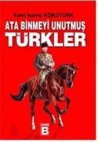Atabinmeyi Unutmuş Türkler