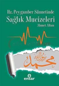 Hz. Peygamber Sünnetinde Sağlık Mucizeleri