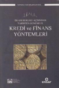 İslam Hukuku Açısından Tarihten Günümüze Kredi ve Finans Yöntemleri
