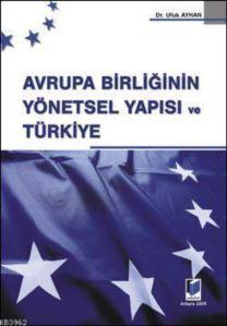 Avrupa Birligi'nin Yönetsel Yapisi ve Türkiye