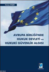 Avrupa Birligi'nde Hukuk Devleti ve Hukuki Güvenlik Algisi