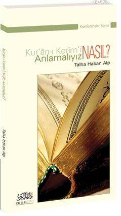 Kur'an-I Kerim'i Nasıl Anlamalıyız?