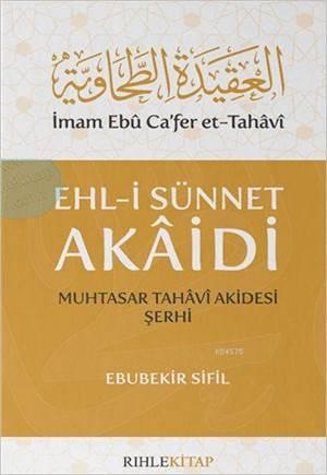 Ehl-İ Sünnet Akaidi; Muhtasar Tahâvî Akidesi Şerhi