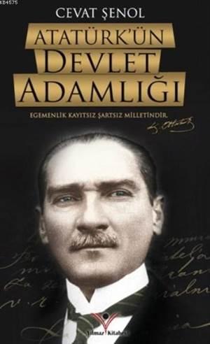 Atatürk'ün Devlet Adamlığı; Egemenlik Kayıtsız Şartsız Milletindir