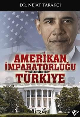 Amerikan İmparatorluğu Gölgesindeki Türkiye