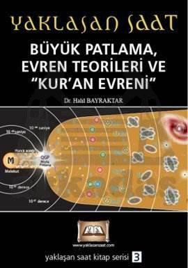 Yaklaşan Saat - Büyük Patlama, Evren Teorileri ve Kur'an Evreni