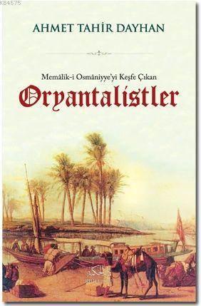 Memalik-İ Osmaniyye'yi Keşfe Çıkan Oryantalistler