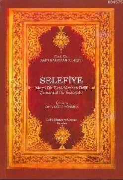 Selefiye; İslami Bir Ekol Mezheb Değil Zamansız Bir Aşamadır