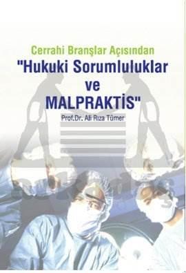 Cerrahi Branşlar Açısından Hukuki Sorumluluklar Ve Malpraktis