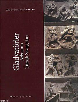 Gladyatörler; Arenanın Tutsak Savaşçıları