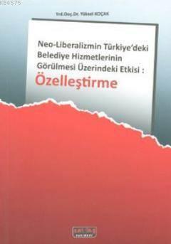 Özellestirme; Neo-Liberalizmin Türkiye'deki Belediye Hizmetlerinin Görülmesi Üzerindeki Etkisi