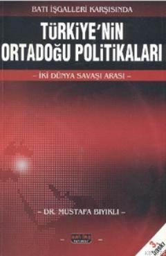Batı İşgalleri Karşısında Türkiyenin Ortadoğu Politikaları