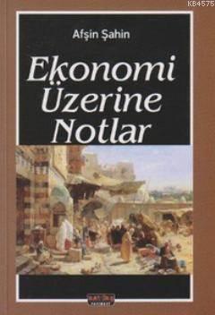 Ekonomi Üzerine Notlar