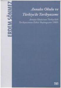 Annales Okulu ve Türkiye De Tarih Yazımı
