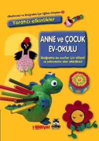 Okulöncesi ve İlköğretim İçin Eğitim Kitapları 2 Anne ve Çocuk Ev Okulu (Ciltli)