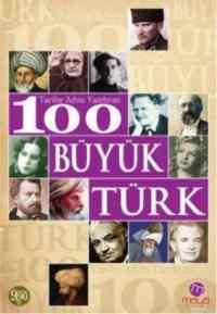 Tarihe Adını Yazdıran 100 Büyük Türk